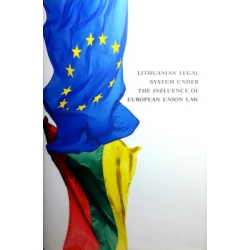 Bernatonis J. ir kt. - Lithuanian legal system under the influence of European Union law