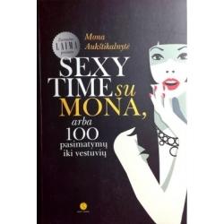 Aukštikalnytė Mona - Sexy time su Mona, arba 100 pasimatymų iki vestuvių