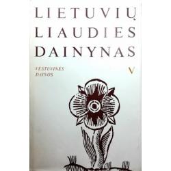 Lietuvių liaudies dainynas (5 tomas): Vestuvinės dainos (3 dalis)