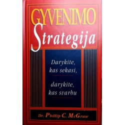 McGraw Dr. Phillip C. - Gyvenimo strategija