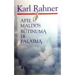 Rahneris Karlas - Apie maldos būtinumą ir palaimą