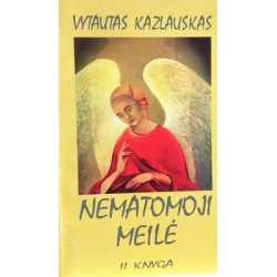 Kazlauskas Vytautas - Nematomoji meilė (II knyga)