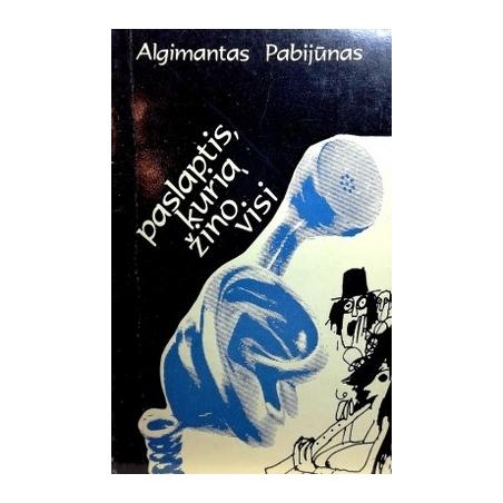 Pabijūnas Algimantas - Paslaptis, kurią žino visi