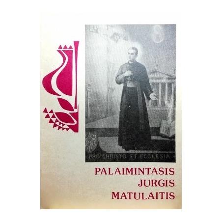 Mikailaitė O. - Palaimintasis Jurgis Matulaitis