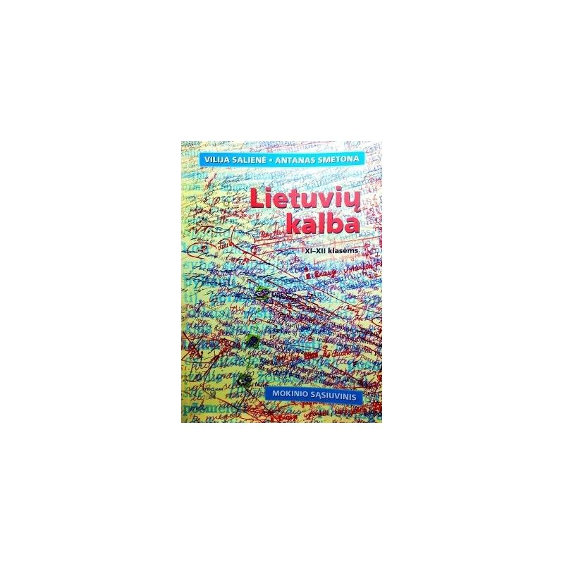 Salienė Vilija, Smetona Antanas - Lietuvių kalba XI-XII klasėms. Mokinio sąsiuvinis