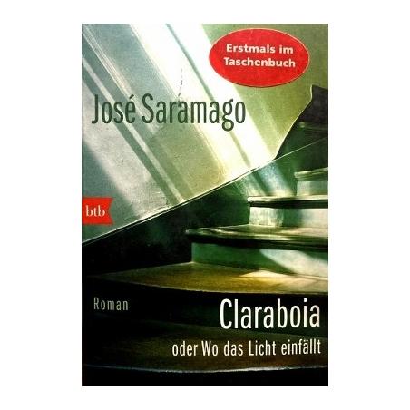 Saramago Jose - Claraboia oder Wo das Licht einfällt