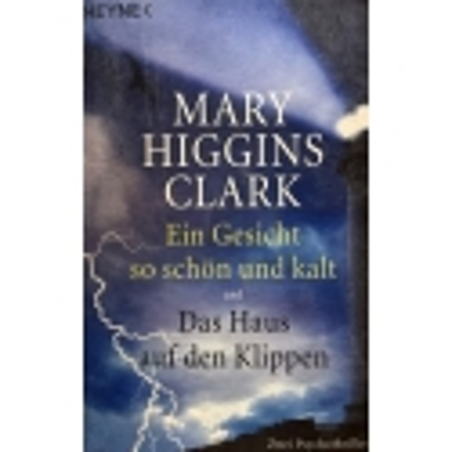 Clark Marry Higgins - Ein Gesicht so schön und kalt Das Haus auf den Klippen
