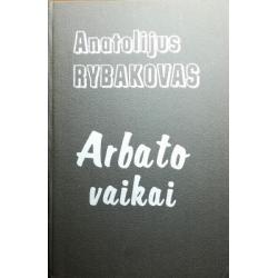 Rybakovas Anatolijus - Arbato vaikai