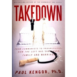 Kengor Ph.D Paul - Takedown: From Communists to Progressives, How the Left Has Sabotaged Family and Marriage