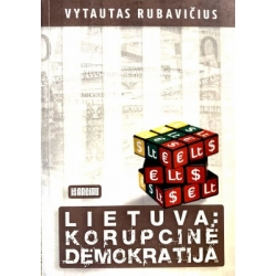 Rubavičius Vytautas - Lietuva: korupcinė demokratija