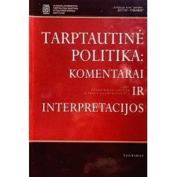 Lopata Raimundas - Tarptautinė politika: komentarai ir interpretacijos