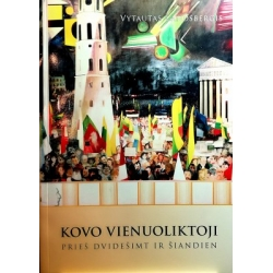 Landsbergis Vytautas - Kovo vienuoliktoji: prieš dvidešimt ir šiandien