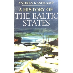 Kasekamp Andres - A History of the Baltic States