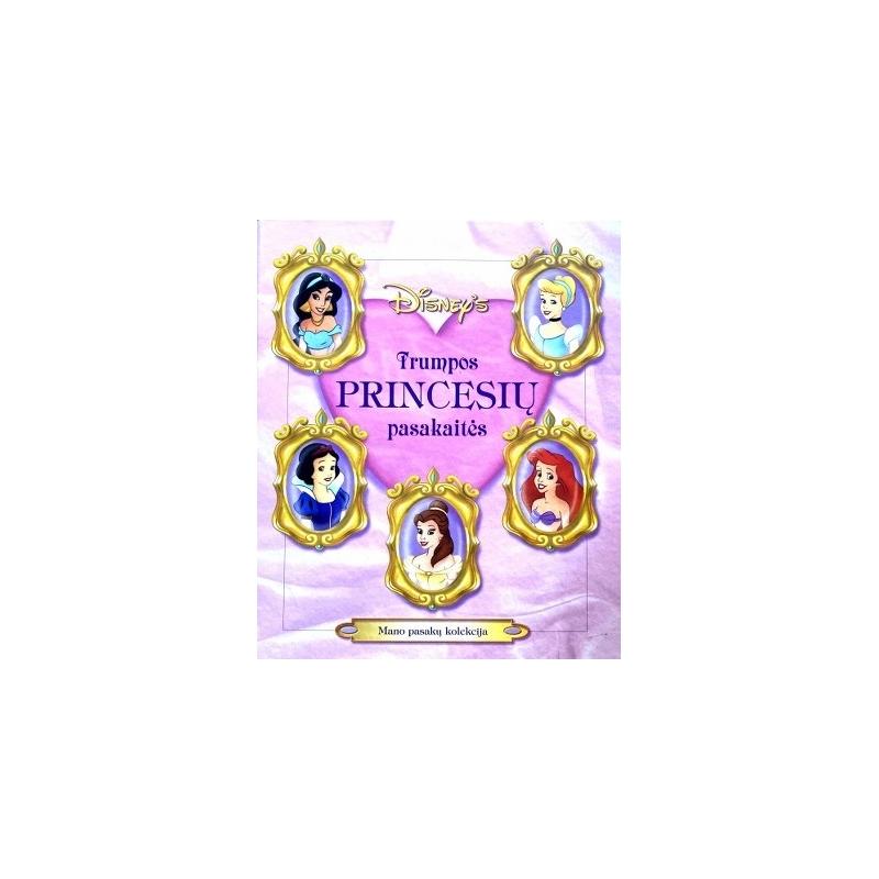 Trumpos princesių pasakaitės: mano pasakų kolekcija