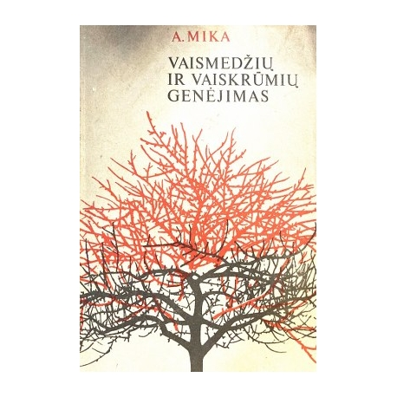 Mika A. - Vaismedžių ir vaiskrūmių genėjimas
