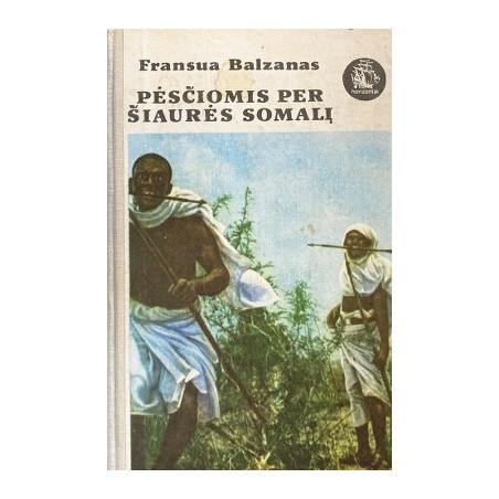 Balzanas Fransua - Pėsčiomis per Šiaurės Somalį