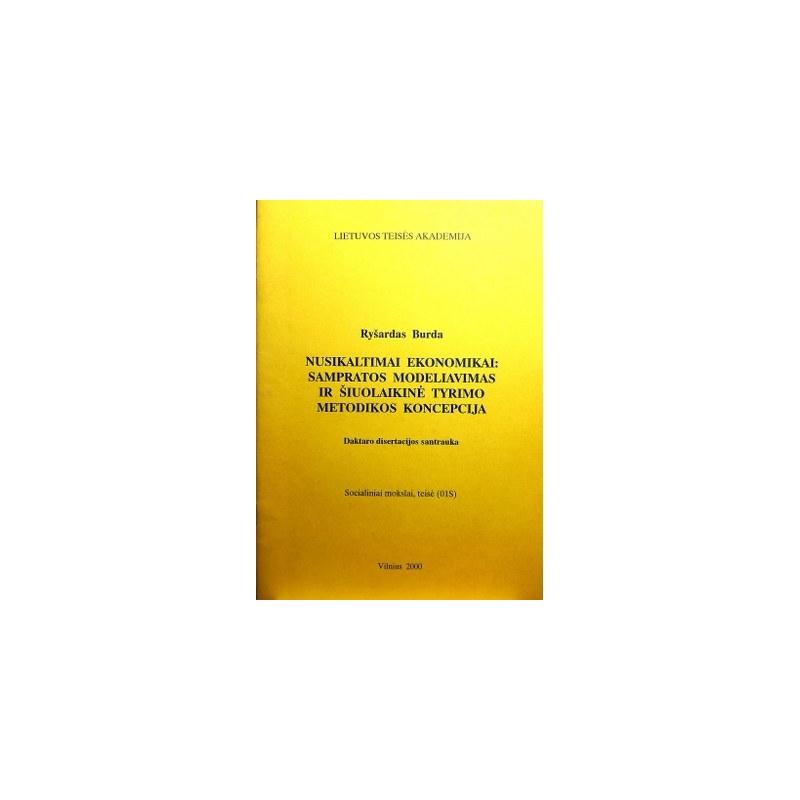 Burda Ryšardas - Nusikaltimai ekonomikai: sampratos modeliavimas ir šiuolaikinė tyrimo metodikos koncepcija