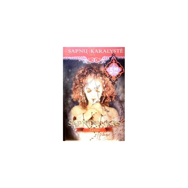 Bukienė Ieva - Sapnų karalystė: Sapnininkas (3 knyga)
