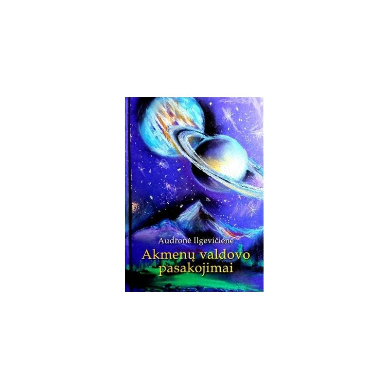 Ilgevičienė Audronė - Akmenų valdovo pasakojimai