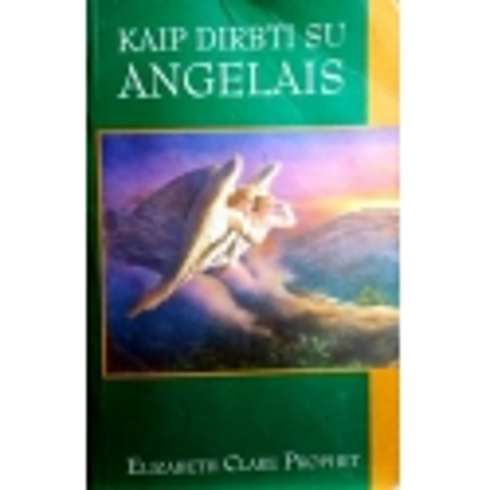 Prophet Elizabeth Clare - Kaip dirbti su angelais