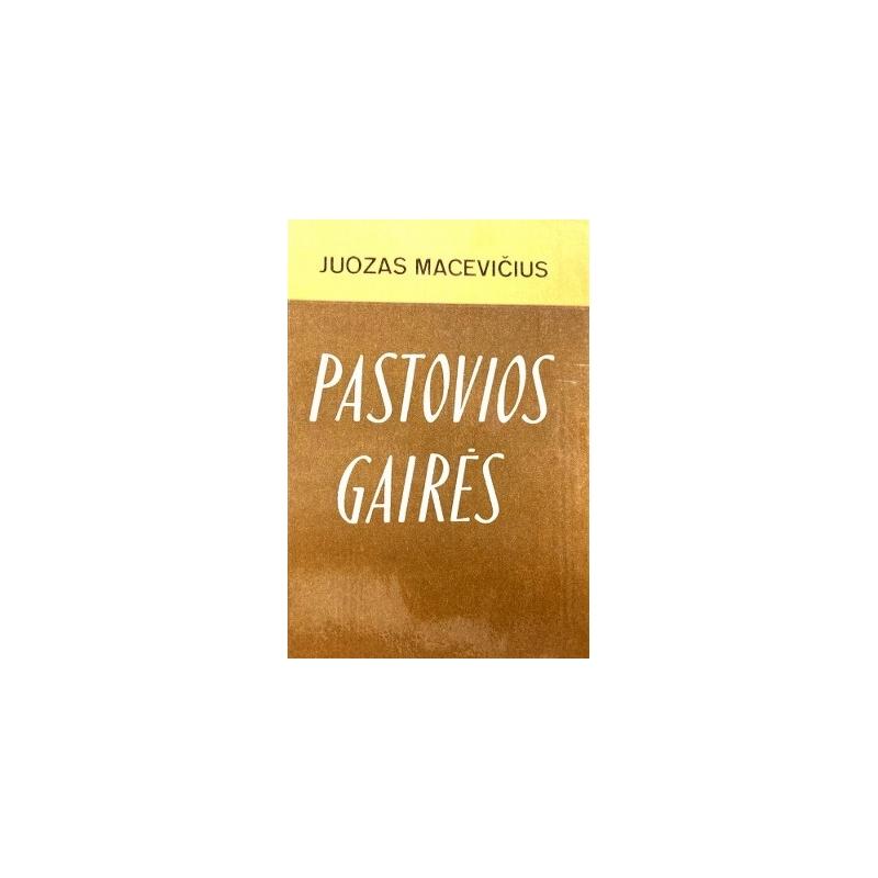 Macevičius Juozas - Pastovios gairės