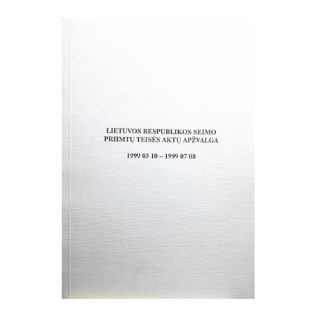 Lietuvos Respublikos Seimo priimtų teisės aktų apžvalga 1999 03 10 - 1999 07 08