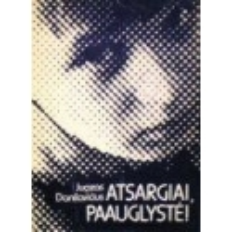Danilavičius Juozas - Atsargiai, paauglystė