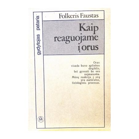 Folkneris Faustas - Kaip reaguojame į orus