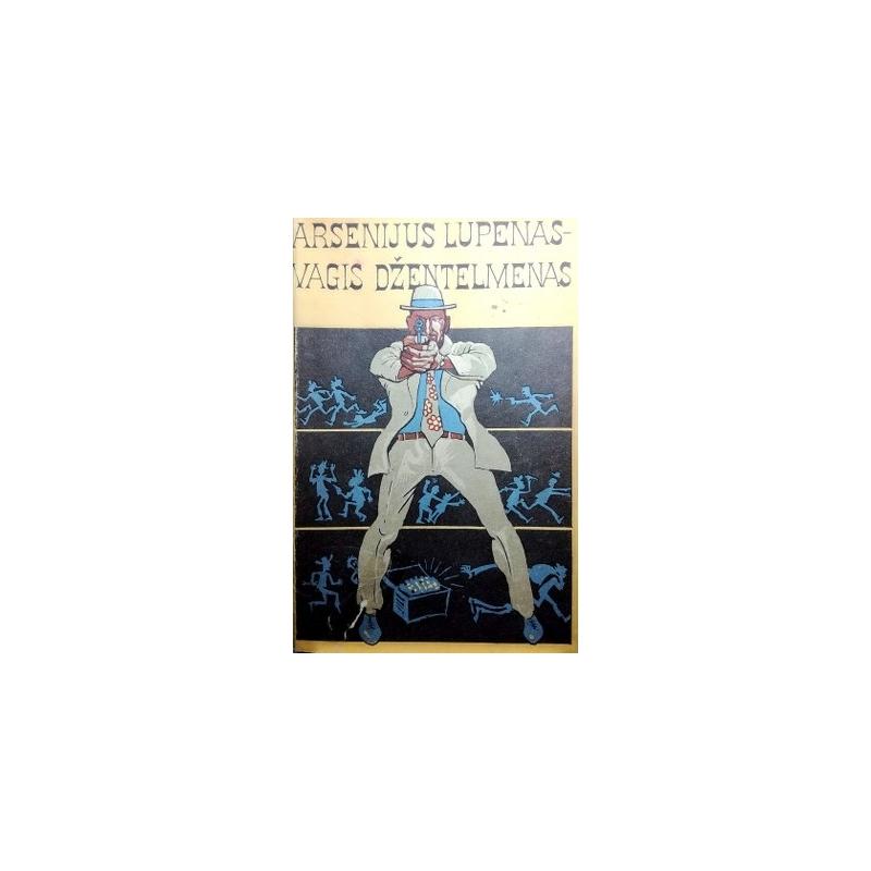 Leblanas M. - Arsenijus Lupenas-vagis džentelmenas