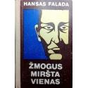 Falada Hansas - Žmogus miršta vienas