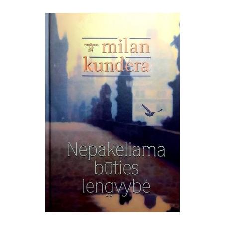 Kundera Milan - Nepakeliama būties lengvybė