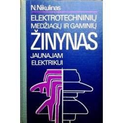 Nikulinas N. - Elektrotechninių medžiagų ir gaminių žinynas jaunajam elektrikui