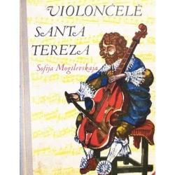 Mogilevskaja Sofija - Violončelė Santa Tereza