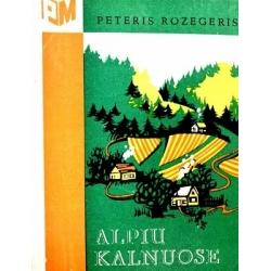 Rozegeris Peteris - Alpių kalnuose