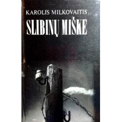 Milkovaitis Karolis - Slibinų miške