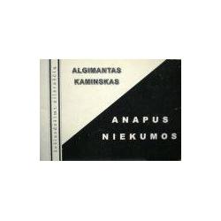 Kaminskas Algimantas - Anapus niekumos
