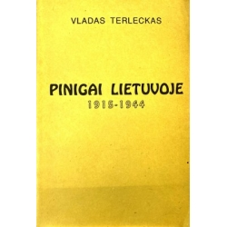 Terleckas Vladas - Pinigai Lietuvoje 1915–1944