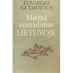 Gudavičius Edvardas - Miestų atsiradimas Lietuvoje