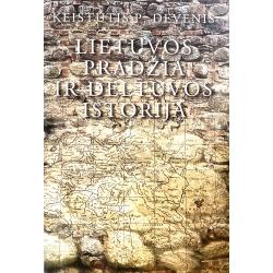 Devenis Keistutis P. - Lietuvos pradžia ir Deltuvos istorija