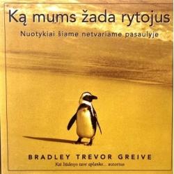 Greive Bradley Trevor - Ką mums žada rytojus: nuotykiai šiame netvariame pasaulyje