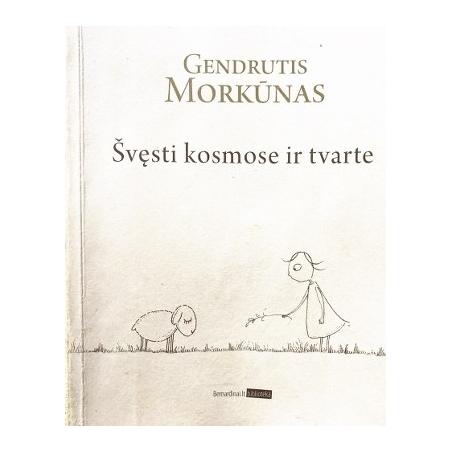 Morkūnas Gendrutis - Švęsti kosmose ir tvarte
