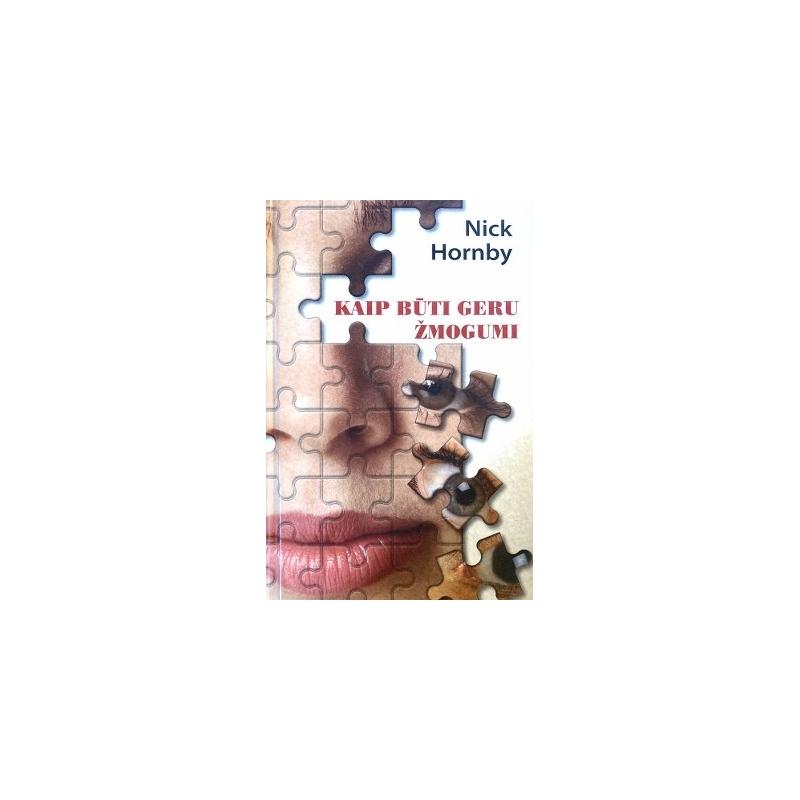Hornby Nick - Kaip būti geru žmogumi