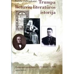Zaborskaitė Vanda - Trumpa lietuvių literatūros istorija vidurinės mokyklos 11-12 klasei (I dalis)