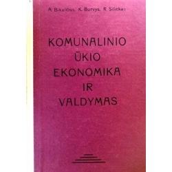 Bikulčius A., Burvys K., Silickas R. - Komunalinio ūkio ekonomika ir valdymas