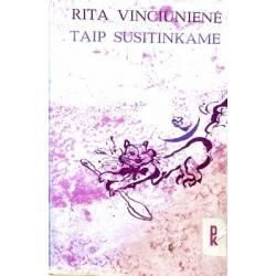 Vinciūnienė Rita - Taip susitinkame