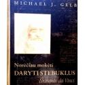 Gelb Michael - Norėčiau mokėti daryti stebuklus. Leonardo da Vinči