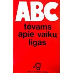 Bakštienė Dalia - ABC tėvams apie vaikų ligas