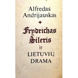 Andrijauskas Alfredas - Frydrichas Šileris ir lietuvių drama