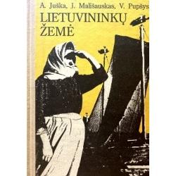 Juška A. Pupšys V., Mališauskas J. - Lietuvininkų žemė