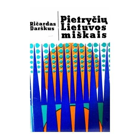 Darškus Ričardas - Pietryčių Lietuvos miškais